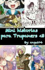 Mini Historias Para Trupaners <3 (Trunks X Pan) by angui04