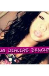 Drug Dealers Daughter (Roc-Royal love story) by Hellokitty60000