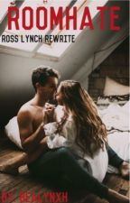 RoomHate•Ross Lynch Rewrite by bealynxh