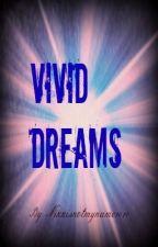 Vivid Dreams (Bxb Story) by Nikkisnotmyname1010