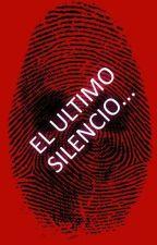 EL ULTIMO SILENCIO by TatianaCarreo2
