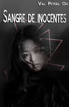 Sangre de inocentes |titulo temporal| by -ModPeters-