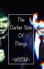 The Darker Side of Things (Darkiplier X Reader X Antisepticeye) by WildStoriesTameMinds