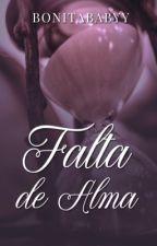 Falta de Alma by BonitaBabyy