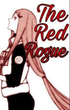 The Red Rogue | Naruto Fanfiction [BOOK 2] by Jordans4Lyfe