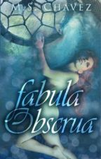Fabula Obscrua by MS_Chavez