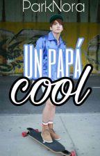 {Un papá cool} [Segunda temporada] by ParkNora