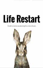 ||ON-HOLD|| Life Restart by SilentBlueberry66