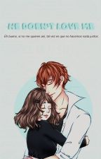 He doesn't love me ↪ Corazón de Melón | Kentin by g-gwen
