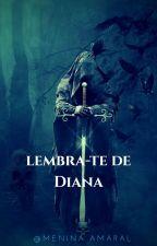 Lembra-te De Diana by MeninaAmaral