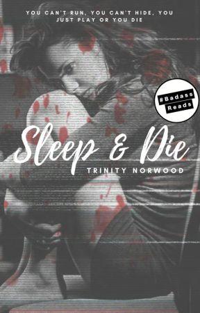 Sleep & Die by TrinityNorwood