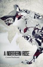 A Northern Rose - Game of Thrones // Robb Stark by CrownTheSword