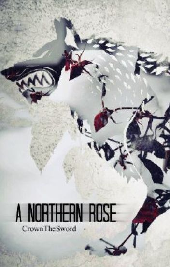 A Northern Rose - Game of Thrones // Robb Stark