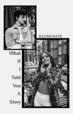 What If I Told You A Story? ; Shawn Mendes by ILLUMlNATE