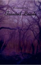 Tainted Lands by 9CorazonesOcultos
