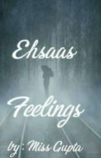 Ehsaas (Feelings) by MissGupta