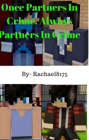 Once Partners In Crime Always Partners In Crime by rachael8175