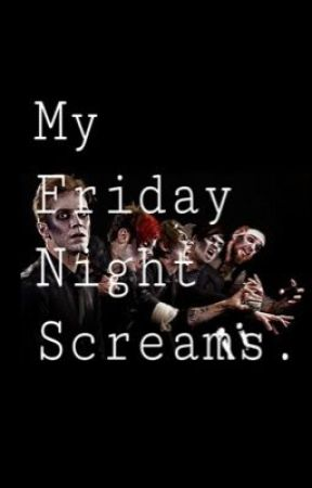 My Friday Night Screams(FVK Fanfiction-Keveridge and Timids) - 20