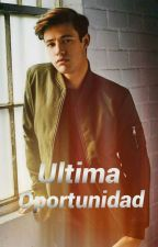 Última Oportunidad (Cameron Dallas) by Fry_5SOS