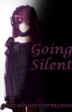 Going Silent (Modern Naruto Fan Fiction) by gaaraloverstorm3000