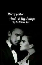 harry potter and a big change by forbidden love by sintaRianni