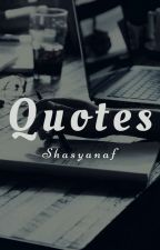 Quotes by shasyanaf