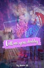 Call me your daddy [ JM & TÚ ] +18 by Jaemin_JB