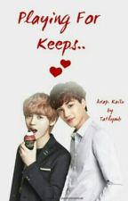 Playing For Keeps.. Adap. Kailu.. by Tathymb