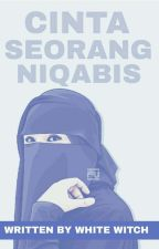 Cinta Seorang Niqabis  [✔] by White_Witch216