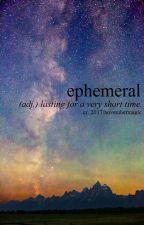 ephemeral by novembermagic