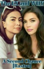 The Ex and Why: A Second Chance [RaStro] by YonChaRastro