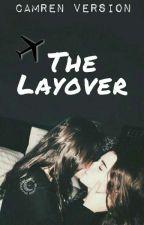 The Layover (Camren) by camrenversion