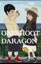 Oneshoot Daragon by azikwon18