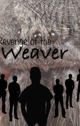Revenge of the Weaver by Spuddah
