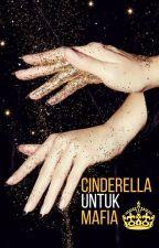 B1 : Cinderella Untuk Mafia by Serai_