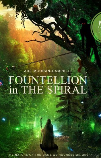 'Fountellion in The Spiral': The Nature of the Game & Progression One