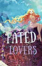 Fated Lovers  by RaveMaster16