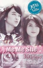 Me Me She (30 Days) by shinhirayuu