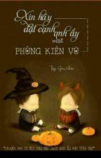 Xin hãy đặt cạnh anh ấy một Phùng Kiến Vũ by NguynH552