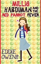 Millie Hardiman and the Red Parrot Fever by eddieo11