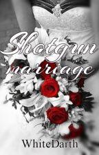Shotgun Marriage by WhiteDarth