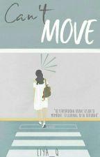 Can't Move (Hiatus) by kepo_dora