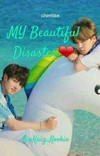 My Beautiful Disaster (Jungkook FF)  by Kaiz_Kookie
