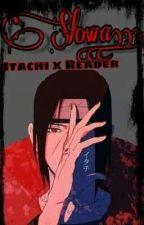 """""""Słowa..."""" ~ Itachi x Reader PL [ZAWIESZONE] by NileniaaChan"""