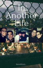 In Another Life(IG posts) by Kenddyyy_