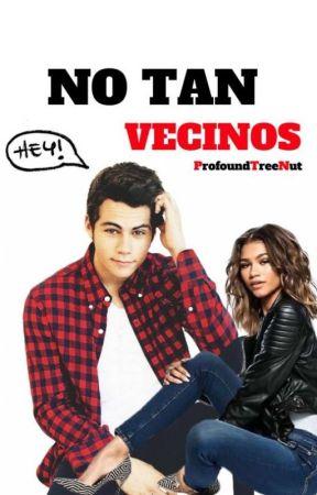 No Tan Vecinos. by ProfoundTreeNut