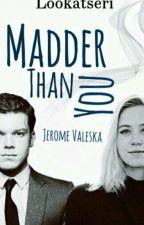 Madder Than You|Jerome Valeska by lookatseri