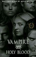 Vampire & Holy Blood  by Mocca_Free89