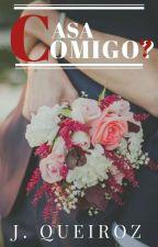 Casa comigo? (+18) by JheQueiroz