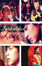 Forbidden Love [Completed] by NicoleCui02